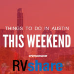 Things to Do on Budget in Austin This Weekend (May 14 – 16): Free & Cheap Events